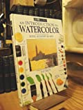 An Introduction to Watercolor, Ray Smith, 1564582744