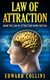 Law Of Attraction: Learn The Secrets Of Making The Law of Attraction Work For You (Law Of Attraction,Law Of Attraction Secrets,Law Of Attraction Book,Law ... And Money,LOA,Manifesting,Abundance Book 1)