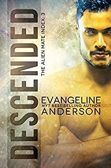 Descended: Alien Mate Index Book 3: (Alien Warrior BBW Paranormal Science fiction Romance) (The Alien Mate Index) by [Anderson, Evangeline]