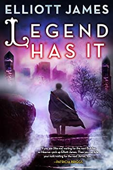 Legend Has It by Elliott James urban fantasy book reviews