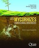 Les mycorhizes: L'essor de la nouvelle révolution verte. Edition revue et augmentée (Première édition : 9782759201051).