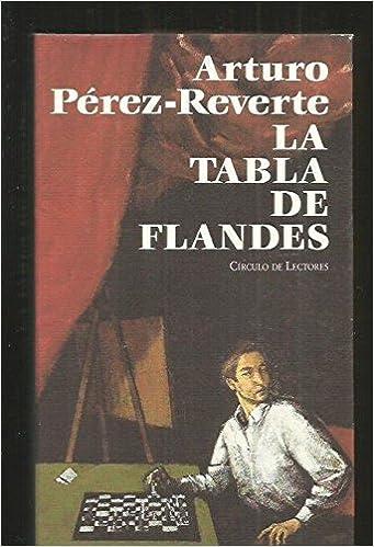 La Tabla De Flandes: Amazon.es: PÉREZ-REVERTE, Arturo: Libros
