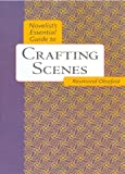 Novelist's Essential Guide to Crafting Scenes, Raymond Obstfeld, 0898799732