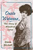 img - for Onoto Watanna: THE STORY OF WINNIFRED EATON (Asian American Experience) by Diana Birchall (2006-05-08) book / textbook / text book