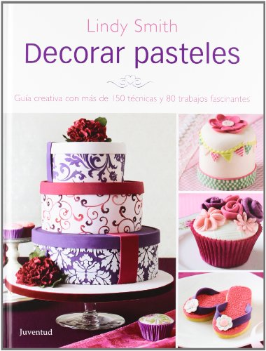 Decorar Pasteles (Spanish Edition) [Lindy Smith] (Tapa Dura)