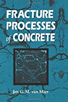 Fracture Processes of Concrete (New Directions in Civil Engineering)