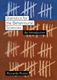 Statistics for the Behavioural Sciences : An Introduction, Russo, Riccardo, 1841693200