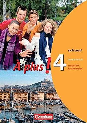À plus ! - Ausgabe 2004: Band 4 (cycle court) - Carnet d'activités