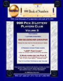 999 Pick 3 Lottery Players Club Volume 3: Featuring SD-ZERO-NR GROUPER Strategy and 2 Lottery Charts (999 Lottery Players Club 34)