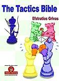 The Tactics Bible - Magnum Opus - Efstratios Grivas