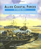 Allied Coastal Forces of World War II: Fairmile Designs and US Submarine Chasers v. 1 (Conway's naval history after 1850)