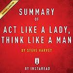 Summary of Act Like a Lady, Think Like a Man by Steve Harvey | Includes Analysis | Instaread