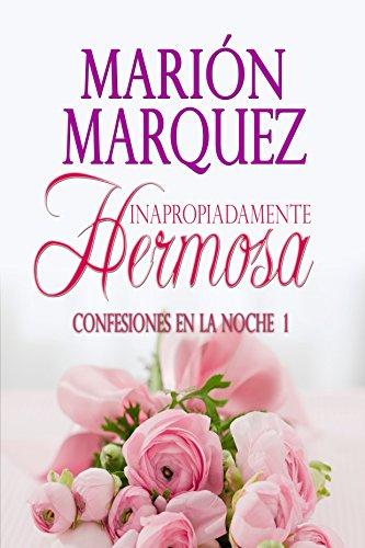 Inapropiadamente Hermosa por Marión Marquez
