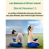 Zen et Heureux (French Edition)