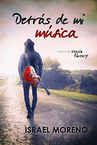 DETRÁS DE MI MÚSICA: El musical de los 90 que ha cautivado a miles de lectores (Spanish Edition)