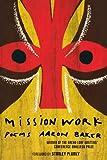 Mission Work, Aaron Baker, 0618982671