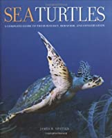 Sea Turtles: A Complete Guide to Their Biology, Behavior, and Conservation