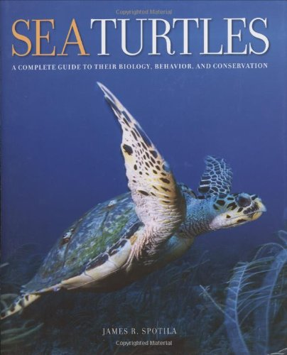 (Sea Turtles: A Complete Guide to Their Biology, Behavior, and)