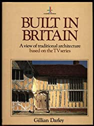 Built in Britain: Regional Guide to Traditional British Architecture