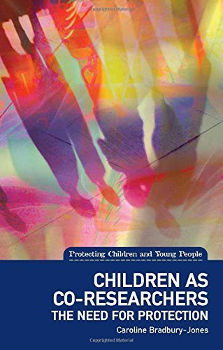 Children as co-researchers: The need for protection (Protecting Children and Young People) by Caroline Bradbury-Jones - Dunedin Shopping