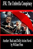 JFK: the Umbrella Conspiracy, William Penn, 0615897959