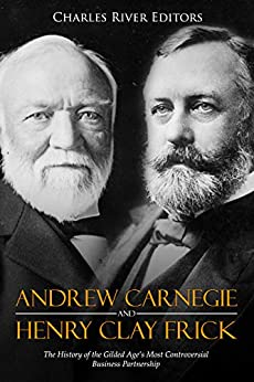 Amazon.com: Andrew Carnegie and Henry Clay Frick: The ...