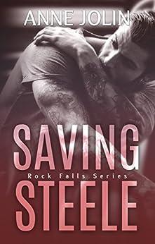 Saving Steele (Rock Falls Book 5) by [Jolin, Anne]