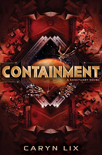 Containment (A Sanctuary Novel) by [Lix, Caryn]