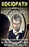 img - for Sociopath: The World Of Sociopath And Psychopath, The Differences And How To Avoid Manipulation And Spot Lies (Sociopath, Antisocial Personality Disorder, ... Manipulation) (Mentall Illness Book 2) book / textbook / text book