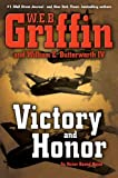Victory and Honor, W. E. B. Griffin and William E. Butterworth, 0399157557
