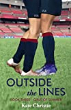 img - for Outside the Lines: Book Three of Girls of Summer (Volume 3) book / textbook / text book
