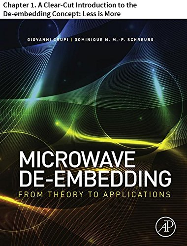 Microwave De-embedding: Chapter 1. A Clear-Cut Introduction to the De-embedding Concept: Less is More