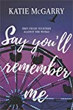 Say You'll Remember Me by  Katie McGarry in stock, buy online here