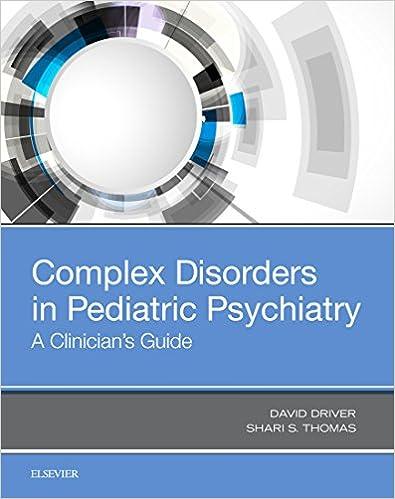Childhood Psychiatric Disorders >> Amazon Com Complex Disorders In Pediatric Psychiatry A Clinician S