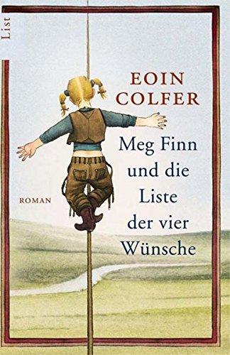 Meg Finn und die Liste der vier Wünsche Taschenbuch – 12. April 2005 Eoin Colfer Claudia Feldmann 3548604730 Belletristik