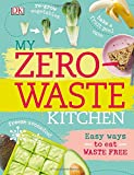 """My Zero-Waste Kitchen - Easy Ways to Eat Waste Free"" av Kate Turner"