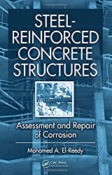 Steel-Reinforced Concrete Structures: Assessment and Repair of Corrosion: Assessment, Repair, and Maintenance of Corrosion