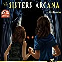 The Sisters Arcana Audiobook by Ken Janssens Narrated by Zidge Gray
