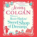 Welcome to Rosie Hopkins' Sweetshop of Dreams Audiobook by Jenny Colgan Narrated by Jane Collingwood