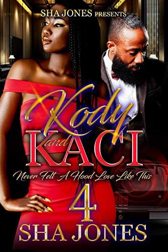 Kody and Kaci 4: Never Felt a Hood Love Like This