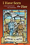 I Have Seen the Fire, Robert V. Hine, 0826343171