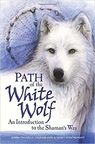 Book Path of the White Wolf: An Introduction to the Shaman's Way February 1, 2007