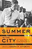 summer in the city john lindsay new york and the american dream