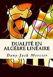 Dualité en algèbre linéaire