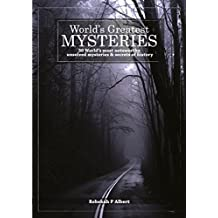 World's Greatest Mysteries: 30 World's Most Noteworthy Unsolved Mysteries And Secrets Of History