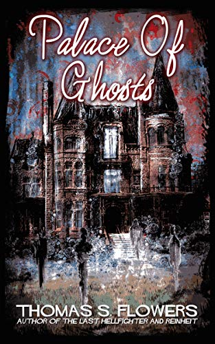 Palace of Ghosts by [Flowers, Thomas S.]