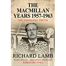 The Macmillan Years, 1957-1963: The Emerging Truth