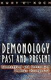 Demonology Past and Present, Kurt E. Koch, 0825430496