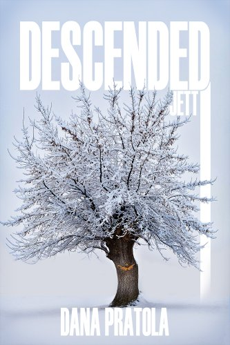 Book: DESCENDED ~ Jett by Dana Pratola