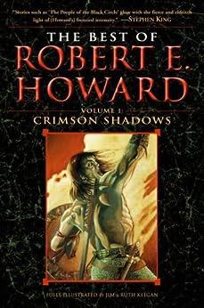 The Best of Robert E. Howard     Volume 1: Volume 1: Crimson Shadows by [Howard, Robert E.]
